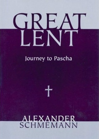 great-lent-journey-to-pascha-schmemann